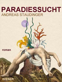 Paradiessucht von Staudinger,  Andreas