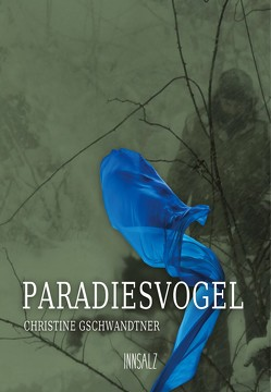 Paradiesvogel von Gschwandtner,  Christine