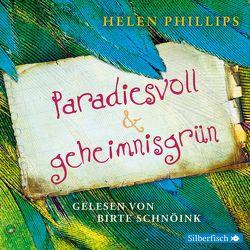 Paradiesvoll und geheimnisgrün von Phillips,  Helen, Schnöink,  Birte