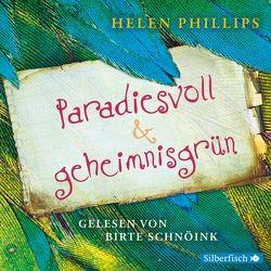 Paradiesvoll und geheimnisgrün von Phillips,  Helen, Rothfuss,  Ilse, Schnöink,  Birte
