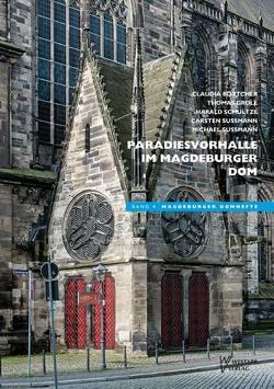 Paradiesvorhalle im Magdeburger Dom von Böttcher,  Claudia, Groll,  Thomas, Schultze,  Harald, Sußmann,  Carsten, Sußmann,  Michael