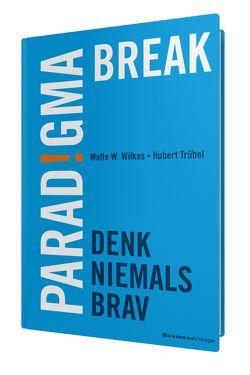 Paradigma Break von Trübel,  Hubert, Wilkes,  Malte W.