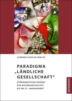 """Paradigma """"Ländliche Gesellschaft"""" von Scholze-Irrlitz,  Leonore"""
