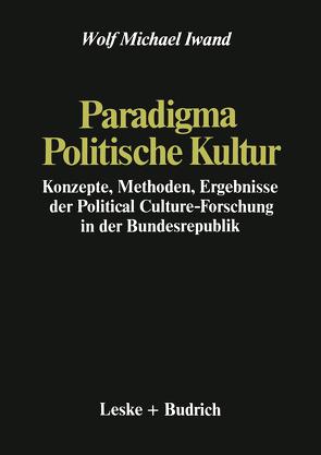 Paradigma Politische Kultur von Iwand,  Wolf Michael