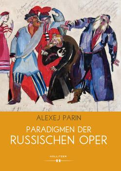 Paradigmen der russischen Oper von Parin,  Alexej, Risch,  Anastasia, Stachau,  Christiane