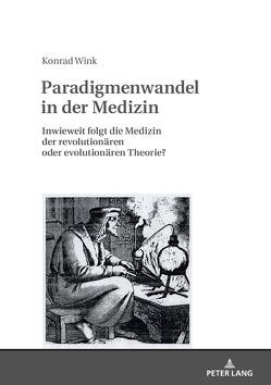 Paradigmenwandel in der Medizin von Wink,  Konrad