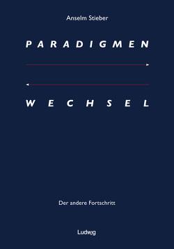 Paradigmenwechsel von Stieber,  Anselm