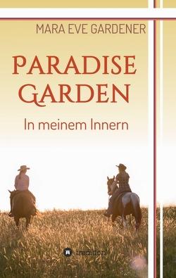 Paradise Garden von Gardener,  Mara Eve