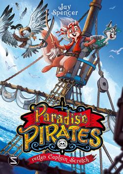 Paradise Pirates retten Captain Scratch von Haefs,  Gabriele, Meinzold,  Max, Spencer,  Jay