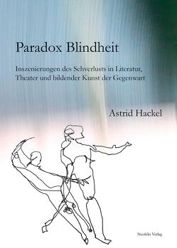 Paradox Blindheit von Hackel,  Astrid
