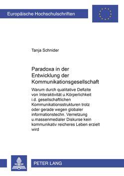 Paradoxa in der Entwicklung der Kommunikationsgesellschaft von Schnider,  Tanja