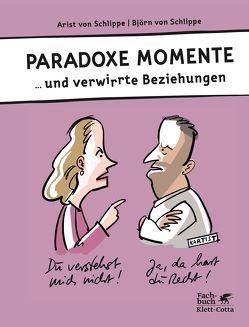 Paradoxe Momente von von Schlippe,  Arist, von Schlippe,  Björn