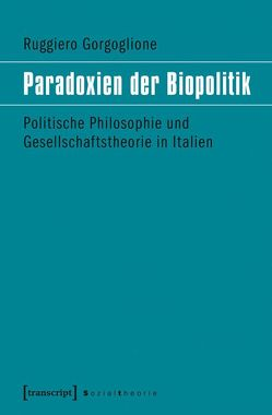 Paradoxien der Biopolitik von Gorgoglione,  Ruggiero