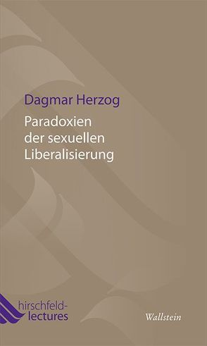 Paradoxien der sexuellen Liberalisierung von Herzog,  Dagmar