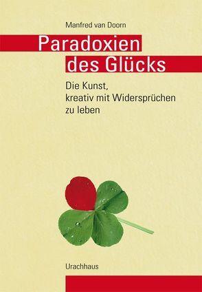 Paradoxien des Glücks von Doorn,  Manfred van, IMF Textdienste Lohr