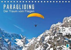 Paragliding: Der Traum vom Fliegen (Tischkalender 2018 DIN A5 quer) von CALVENDO,  k.A.