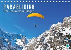 Paragliding: Der Traum vom Fliegen (Tischkalender 2019 DIN A5 quer) von CALVENDO