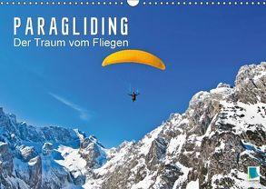 Paragliding: Der Traum vom Fliegen (Wandkalender 2018 DIN A3 quer) von CALVENDO,  k.A.