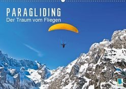 Paragliding: Der Traum vom Fliegen (Wandkalender 2019 DIN A2 quer) von CALVENDO