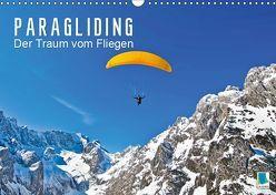 Paragliding: Der Traum vom Fliegen (Wandkalender 2019 DIN A3 quer) von CALVENDO