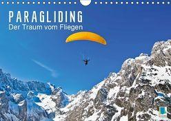 Paragliding: Der Traum vom Fliegen (Wandkalender 2019 DIN A4 quer) von CALVENDO