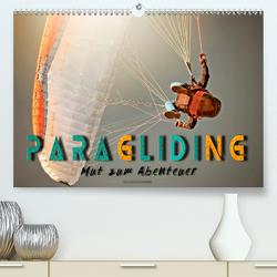 Paragliding – Mut zum Abenteuer (Premium, hochwertiger DIN A2 Wandkalender 2020, Kunstdruck in Hochglanz) von Roder,  Peter