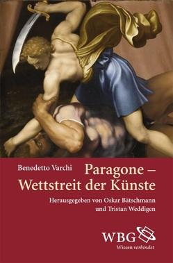 Paragone – Wettstreit der Künste von Bätschmann,  Oskar, Varchi,  Benedetto, Weddigen,  Tristan