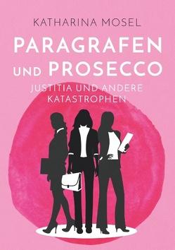 Paragrafen und Prosecco von Mosel,  Katharina