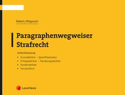 Paragraphenwegweiser Strafrecht von Köberl,  Katharina, Mitgutsch,  Ingrid