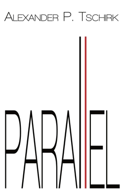 parallel von Tschirk,  Alexander P.