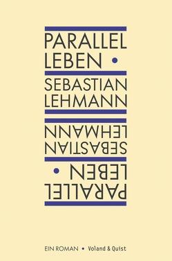 Parallel leben von Lehmann,  Sebastian