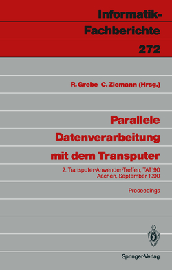 Parallele Datenverarbeitung mit dem Transputer von Grebe,  Reinhard, Ziemann,  Christian