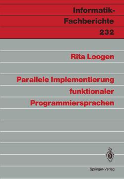 Parallele Implementierung funktionaler Programmiersprachen von Loogen,  Rita
