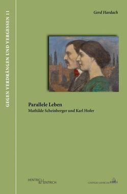 Parallele Leben. Mathilde Scheinberger und Karl Hofer von Hardach,  Gerd