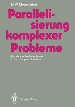 Parallelisierung komplexer Probleme von Meuer,  Hans-Werner