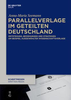 Parallelverlage im geteilten Deutschland von Seemann,  Anna-Maria