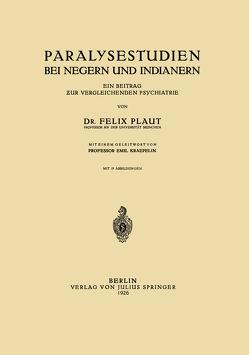 Paralysestudien bei Negern und Indianern von Kraepelin,  Emil, Plaut,  Felix
