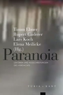 Paranoia von Ebner,  Timm, Gaderer,  Rupert, Koch,  Lars, Meilicke,  Elena