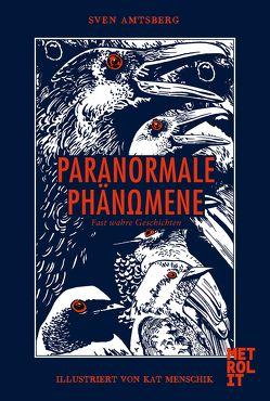 Paranormale Phänomene von Amtsberg,  Sven, Menschik,  Kathrin