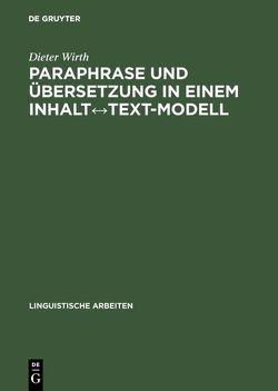 Paraphrase und Übersetzung in einem Inhalt↔Text-Modell von Wirth,  Dieter