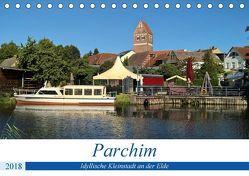 Parchim – Idyllische Kleinstadt an der Elde (Tischkalender 2018 DIN A5 quer) von Rein,  Markus