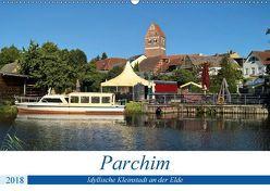 Parchim – Idyllische Kleinstadt an der Elde (Wandkalender 2018 DIN A2 quer) von Rein,  Markus