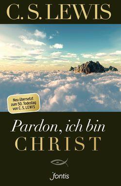 Pardon, ich bin Christ von Lewis,  C. S.