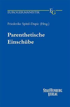 Parenthetische Einschübe von Spitzl-Dupic,  Friederike