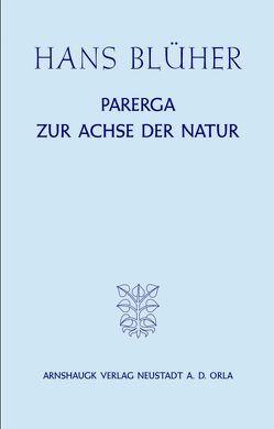 Parerga zur Achse der Natur von Blüher,  Hans, Maske,  Reinhard Oskar