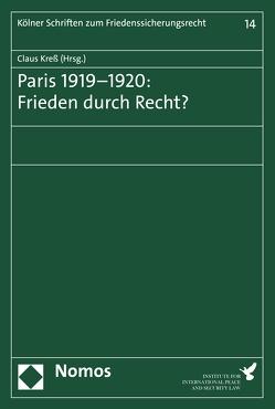 Paris 1919–1920: Frieden durch Recht? von Kreß,  Claus