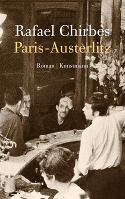Paris-Austerlitz von Chirbes,  Rafael, Ploetz,  Dagmar
