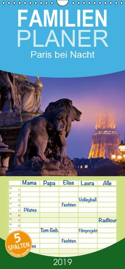 Paris bei Nacht – Familienplaner hoch (Wandkalender 2019 , 21 cm x 45 cm, hoch) von Mirau,  Rainer