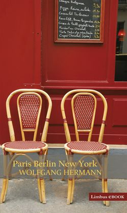 Paris Berlin New York von Hermann,  Wolfgang