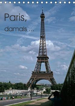 Paris, damals … (Tischkalender 2018 DIN A5 hoch) von Schulz-Dostal,  Michael
